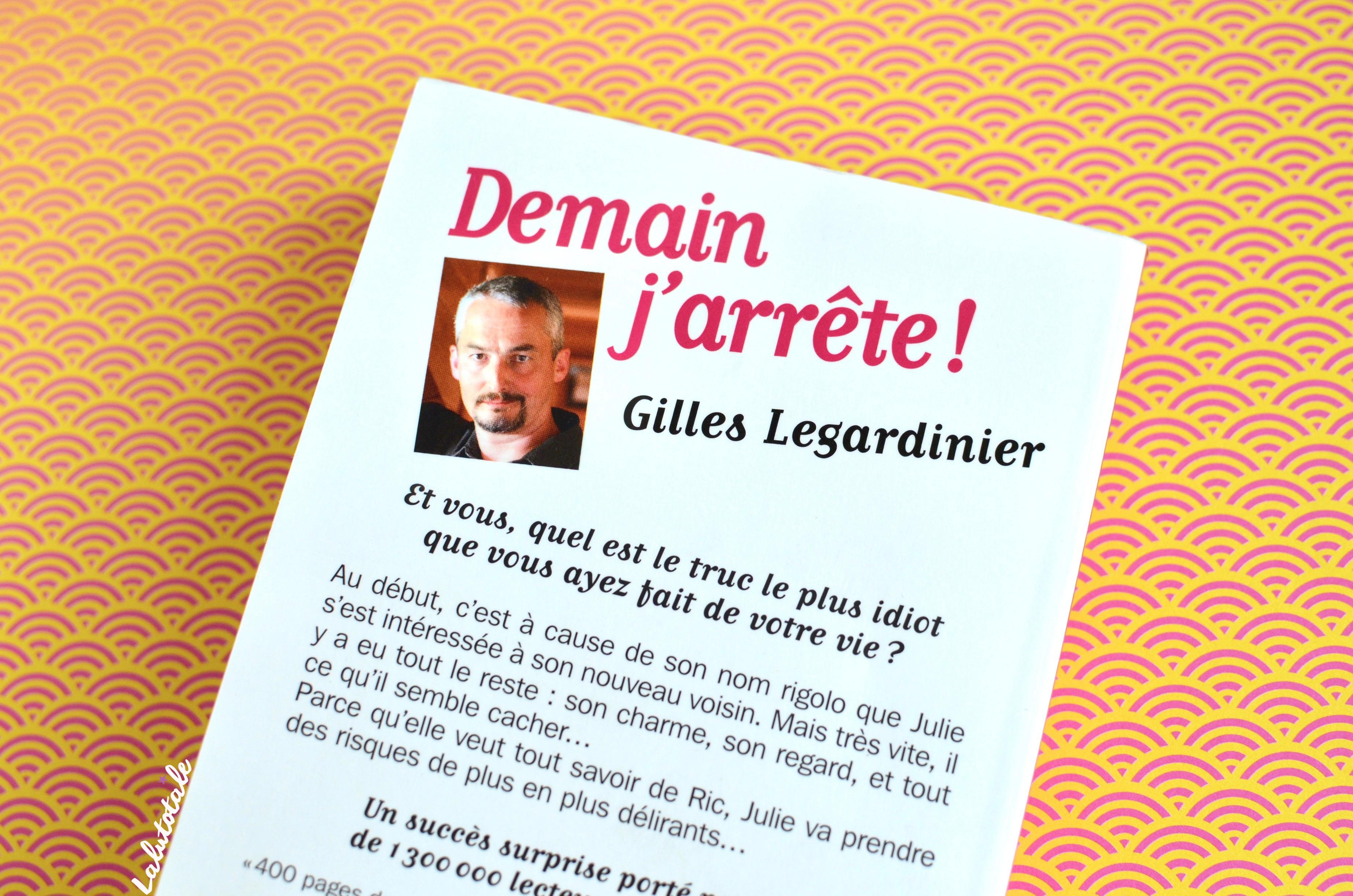 """""""Demain j'arrête !"""" : tous accros aux romans de Gilles Legardinier ?"""