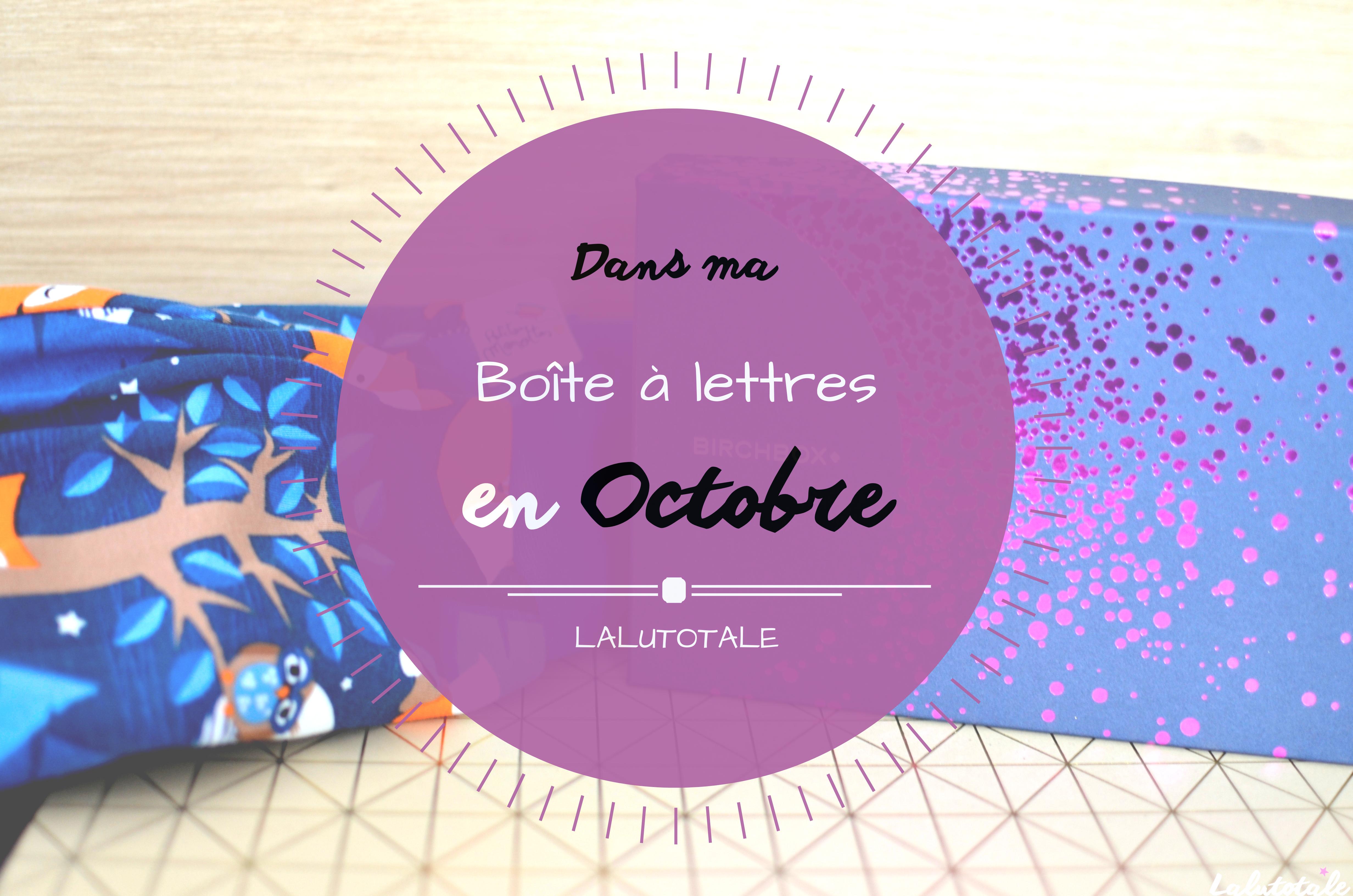 Haul les coeurs en Octobre ! Boîte à lettres et résumé du mois 📬.