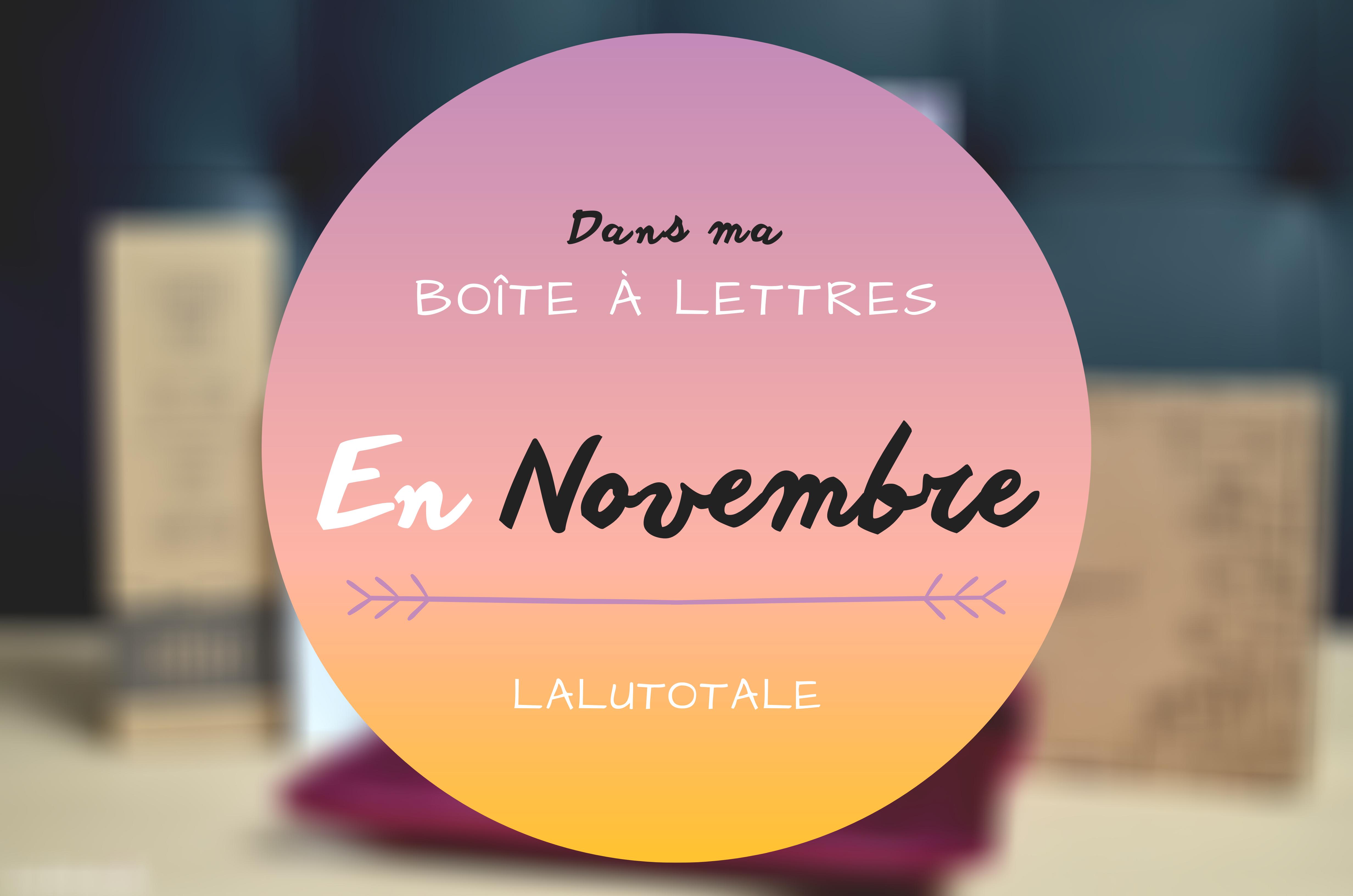 Haul les coeurs en Novembre ! Boîte à lettres et résumé du mois 📬.