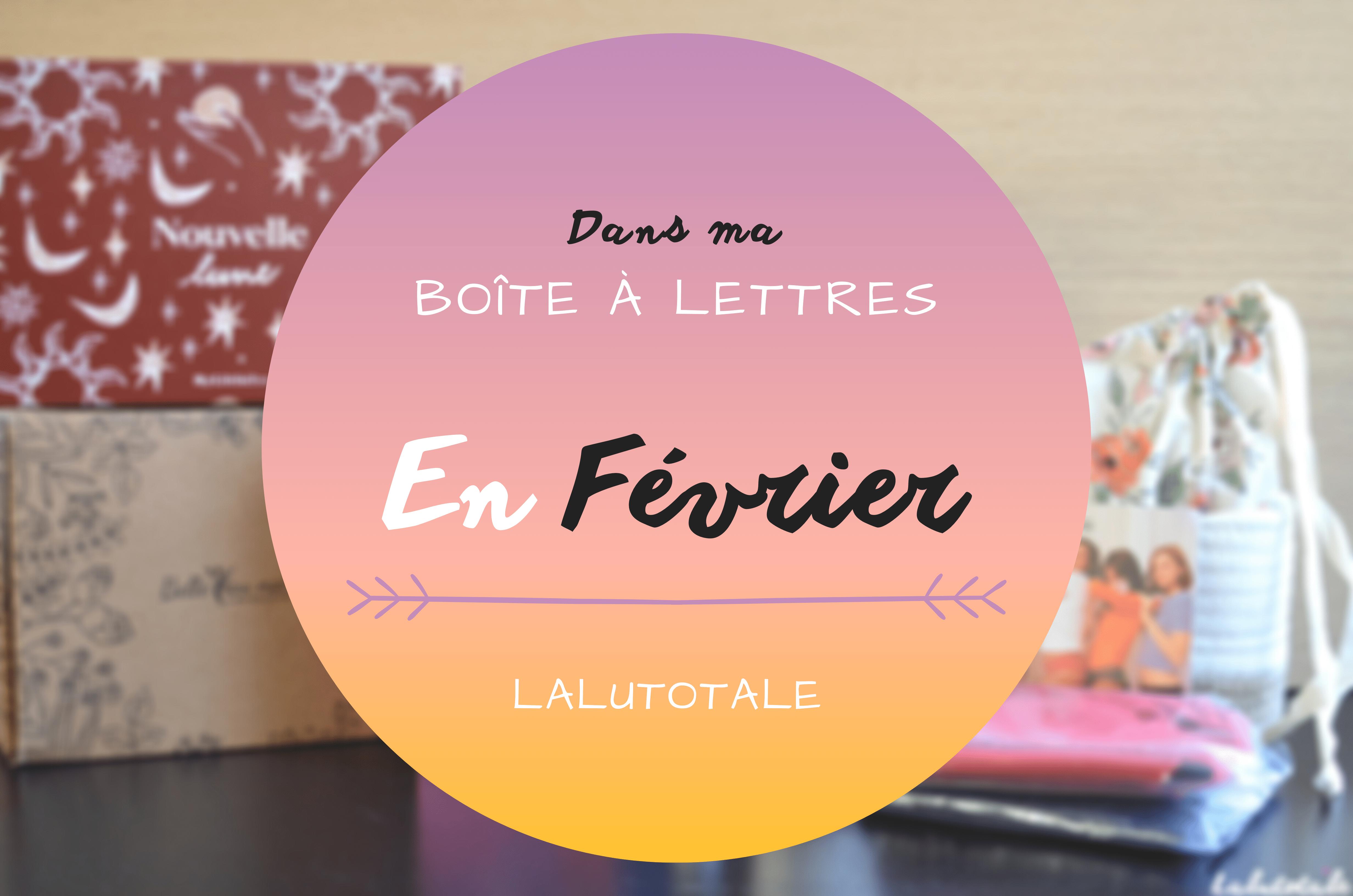 Haul les coeurs en Février ! Boîte à lettres et résumé du mois 📬 .
